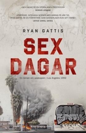 Sex dagar - en roman om upploppen i Los Angeles 1992