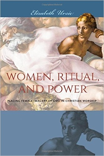 Women, Ritual and Power: Placing Female Imagery of God in Christian Worship