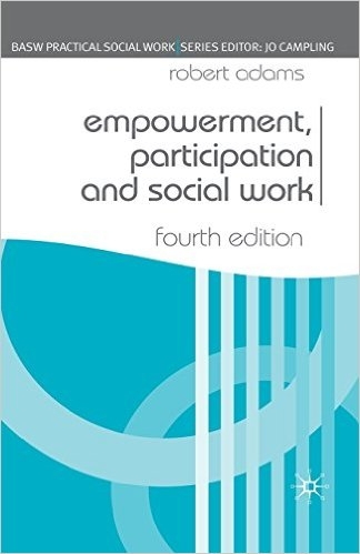 Empowerment, Participation and Social Work (Practical Social Work) (4TH ed.)