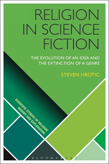 Religion in Science Fiction: The Evolution of an Idea and the Extinction of a Genre ( Scientific Studies of Religion: Inquiry and Explanation )