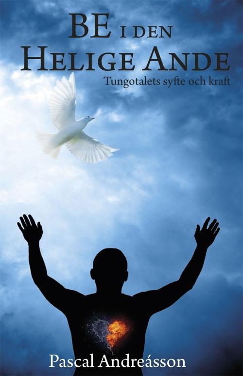 Be i den Helige Ande: Tungotalets syfte och kraft