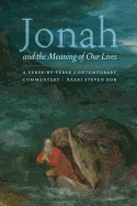 Jonah and the Meaning of Our Lives: A verse-by-verse contemporary commentary