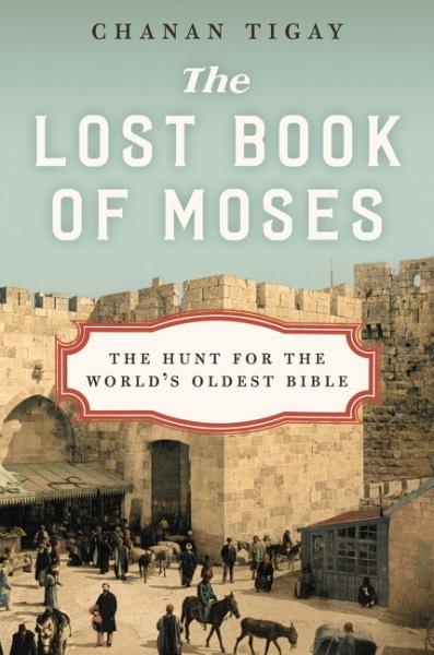 The Lost Book of Moses: Th eHunt for the world´s oldest bible