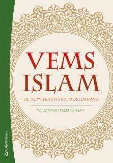 Vems islam: de kontrastrika muslimerna