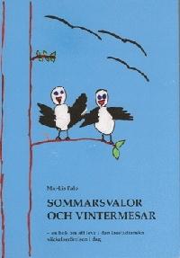 Sommarsvalor och vintermesar - en bok om att leva i den laestadianska väckelserörelsen i dag
