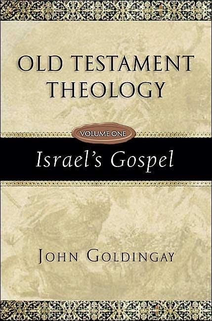 Old Testament Theology Volume One: Israel's Gospel