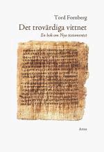 Det trovärdiga vittnet: En bok om Nya Testamentet