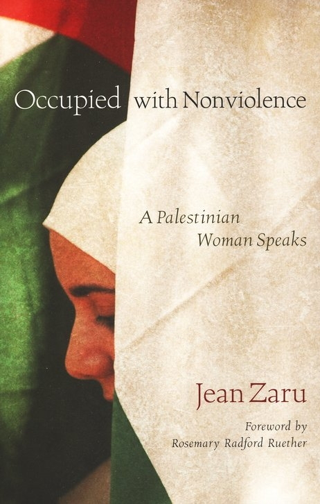 Occupied with Nonviolence: A Palestinian Woman Speaks