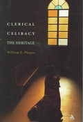 Clerical Celibacy: The Heritage