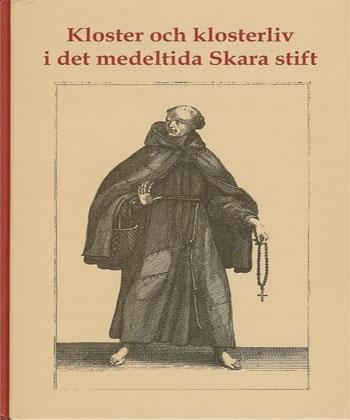 Kloster och klosterliv i medeltida Skara stift