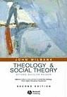 Theology + Social Theory: beyond secular reason, 2nd ed.