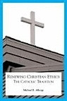 Renewing Christian Ethics: The Catholic Tradition