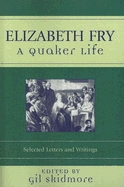 Quaker Life: Selected Letters and Writings