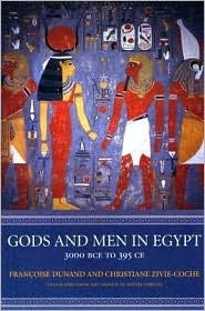 Gods and Men in Egypt: 3000 BCE to 395 CE