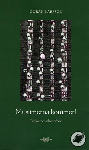 Muslimerna kommer! Tankar om islamfobi