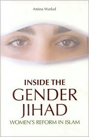 Inside the Gender Jihad: Women's Reform in Islam