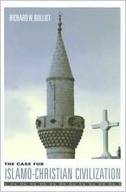 Case for Islamo-Christian Civilization