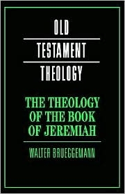 Old Testament Theology: The Theology of the Book of Jeremiah