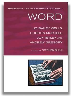 Word: Renewing the Eucharist - Volume 2