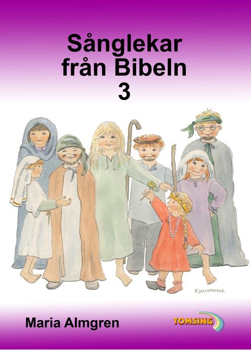 Sånglekar från Bibeln 3