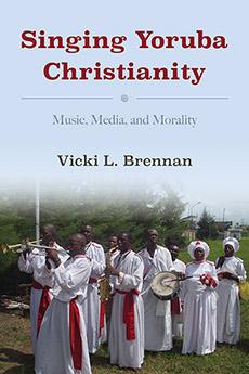 Singing Yoruba Christianity: Music, Media, and Morality