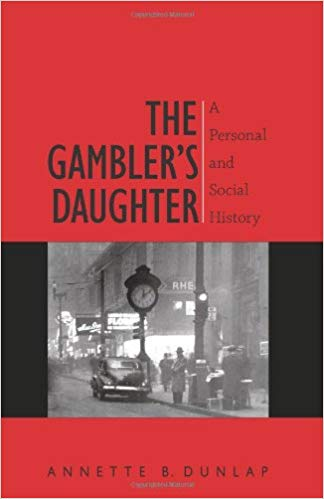 The Gambler's Daughter - A Personal and Social History