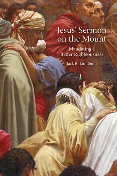 Jesus' Sermon on the Mount: Mandating a Better Rightousness
