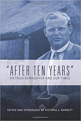 After Ten Years: Dietrich Bonhoeffer and Our Times