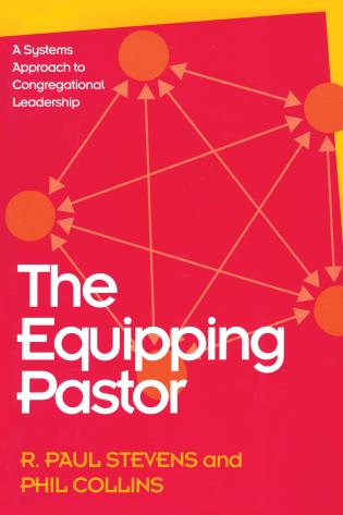 Equipping Pastor: a Systems Approach to Congregational Leadership