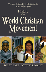 History of World Christian Movement: Volume II: Modern Christianity from 1454-1800