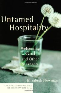 Untamed Hospitality: Welcoming God and Other Strangers