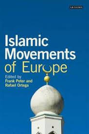 Islamic Movements of Europe: Public Religion and Islamophobia in the Modern World
