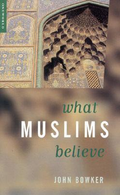 What Muslims Believe