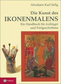 Kunst des Ikonenmalens - ein Handbuch für Anfänger und Fortgeschrittene. 3.uppl.
