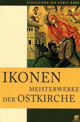 Ikonen, Meisterwerke der Ostkirche