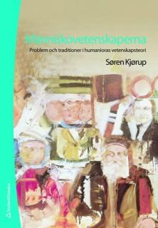 Människovetenskaperna: Problem och traditioner i humanioras vetenskapsteori (2:a uppl.)