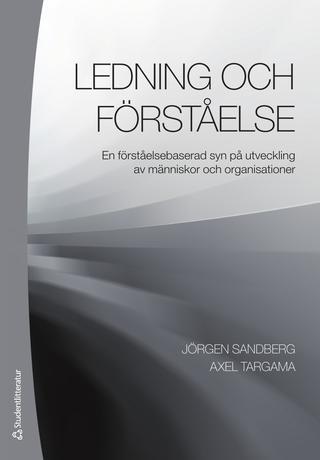 Ledning och förståelse: En förståelsebaserad syn på utveckling av människor och organisationer - andra upplagan