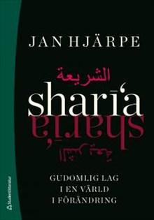 Sharia - gudomlig lag i en värld i förändring