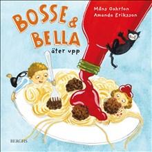 Bosse och Bella äter upp