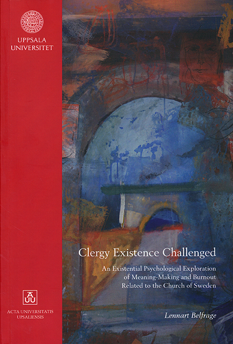Clergy Existence Challenged: An Existential Psychological Exploration of Meaning-Making and Burnout Related to the Church of Sweden