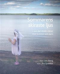 Sommarens skiraste ljus - om det dolda våldet mot kvinnor och barn