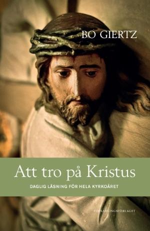 Att tro på Kristus: daglig läsning för hela kyrkoåret