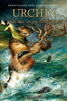 Urchin och den stora flodvågen (Berättelser från Dimslöjornas ö, del 5)