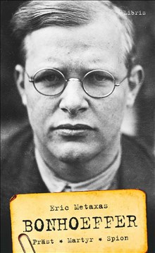 Bonhoeffer: Präst, martyr, spion