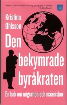 Den bekymrade byråkraten: En bok om migration och människor