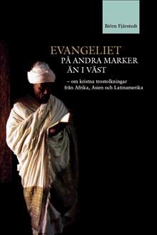 Evangeliet på andra marker än i väst - om kristna trostolkningar från Afrika, Asien och Latinamerika