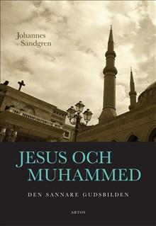 Jesus och Muhammed - Den sannare gudsbilden