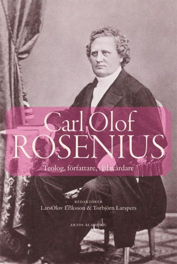 Carl Olof Rosenius: teolog, författare, själavårdare