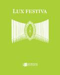 Lux Festiva: Klassisk musik för vigslar och andra festliga tillfällen i arrangemang för orgel