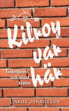 Kilroy var här: Toalettpoesi och annat klotter